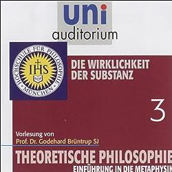Die Wirklichkeit der Substanz (Theoretische Philosophie 3)