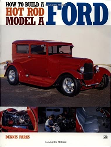 Book How to Build a Hot Rod Model A Ford (Motorbooks Workshop) by Dennis W. Parks (2001-04-13)