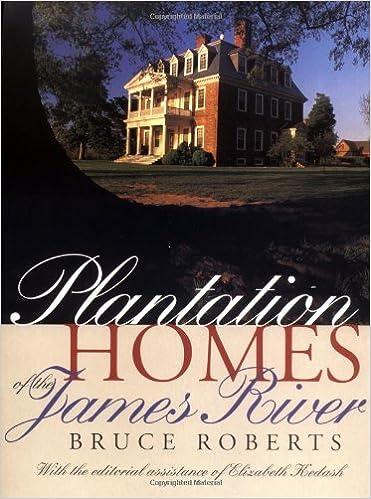 Plantation Homes Of The James River Bruce Roberts  Amazon Com Books