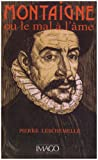img - for Montaigne, ou, Le mal a  l'a me (French Edition) book / textbook / text book