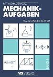 Mechanik  -  Aufgaben 1: Statik starrer Körper (VDI-Buch) (German Edition), Heinz Rittinghaus, Heinz D. Motz, 3662221470