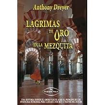 Lagrimas de Oro en la Mezquita (Spanish Edition) Feb 1, 2012