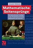 Mathematische Seitensprünge : Ein Unbeschwerter Ausflug in das Wunderland Zwischen Mathematik und Literatur, Mehlmann, Alexander, 3834826324