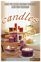 Making Heavily Scented Candles by Deborah Dolen