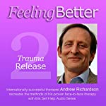 Neutralising Bad Memories with Trauma Release | Andrew Richardson