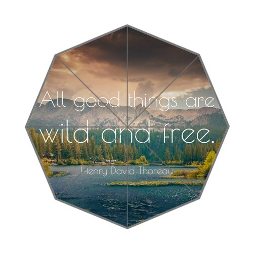 Motto Of Life Freedom Quote Words All good things are wild and free Unique Durable Custom Foldable Umbrella by SunnyCloud