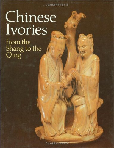 (Chinese Ivories: From the Shang to the Ch'Ing)