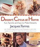 img - for Dessert Circus at Home: Fun, Fanciful, And Easy-To-make Desserts by Jacques Torres (1998-12-16) book / textbook / text book