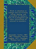 img - for Work in education in colleges and universities, rating, placing, and promotion of teachers, lists of investigation and other information of interest to members.. book / textbook / text book