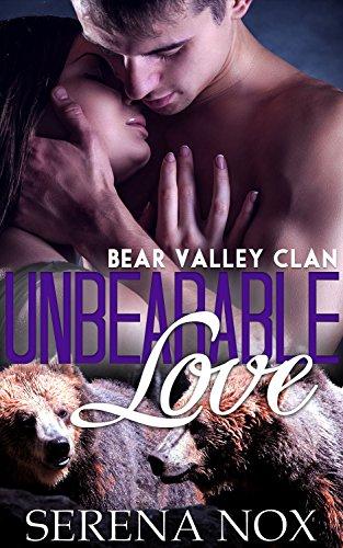 Unbearable Love (Paranormal Bear Shifter Romance) (Bear Valley Clan Book 2)