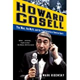 Howard Cosell: The Man The Myth And The Transformation Of American Sports