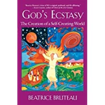God's Ecstasy: The Creation of a Self-Creating World by Beatrice Bruteau (1997-09-01)