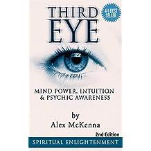 [Sponsored]Third Eye:  Third Eye, Mind Power, Intuition & Psychic Awareness: Spiritual Enlightenment
