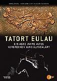 Tatort Eulau: Ein 4500 Jahre altes Verbrechen wird aufgeklärt