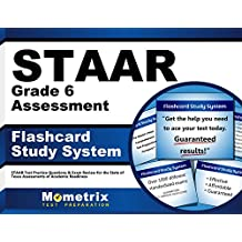 STAAR Grade 6 Assessment Flashcard Study System: STAAR Test Practice Questions & Exam Review for the State of...