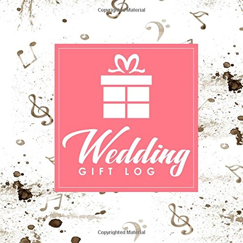 Read Online Wedding Gift Log: Wedding Gift Journal, Gift Log Book Wedding, Gift Book, Gift Register, Recorder, Organizer, Keepsake (Volume 3) ebook