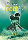 Das Unternehmen Gott. Teil II: Kampfstiefel des lieben Gottes vs. Mokassins der Mayagötter. Keine Wiederkehr 2012