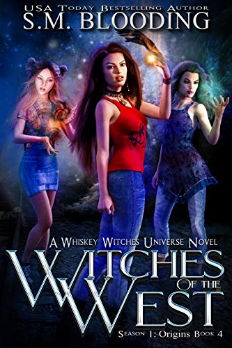 Witches of the West (Whiskey Witches - Origins Book 4) ()
