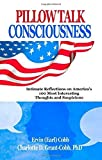 img - for Pillow Talk Consciousness: Intimate Reflections on America's 100 Most Interesting Thoughts and Suspicions by Ervin (Earl) Cobb (2011-07-28) book / textbook / text book