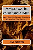 AMERICA IS ONE SICK MF:  Why Greed-Driven America Went Off The Rails….