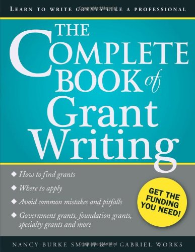 The Complete Book of Grant Writing: Learn to Write Grants Like a Professional (Writing Fundraising)