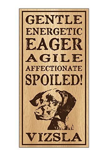 Crazy Sticker Guy Wood Dog Breed Personality Sign - Spoiled Vizsla - Home, Office, Décor, Decoration, Gifts
