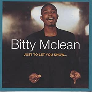 Bitty McLean - Just To Let You Know...