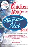 chicken soup for recovery - Chicken Soup for the American Idol Soul