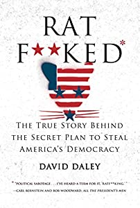 Ratf**ked: The True Story Behind the Secret Plan to Steal America's Democracy by Liveright