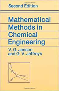 Amazon mathematical methods in chemical engineering second amazon mathematical methods in chemical engineering second edition 9780123844569 v g jensen g v jeffreys books fandeluxe Images