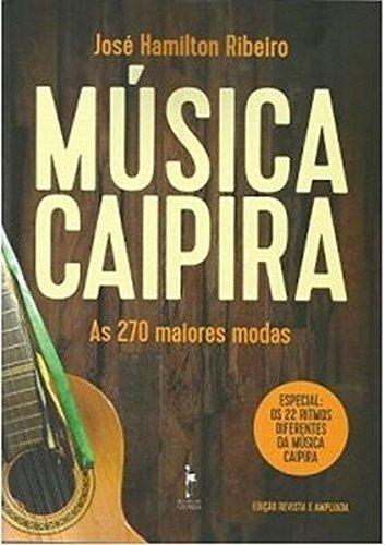 Música Caipira. As 270 Maiores Modas