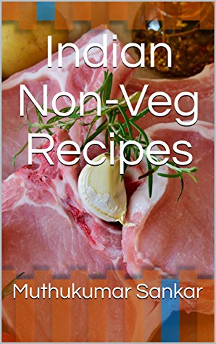 Download pdf by indian non veg recipes jk e books non vegetarian food is especially tremendous and spreads around the all areas in india every one quarter have their particular style and spices that cross forumfinder Image collections