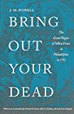 Bring Out Your Dead: The Great Plague of Yellow Fever in Philadelphia in 1793 (Studies in Health, Illness, and Caregiving)