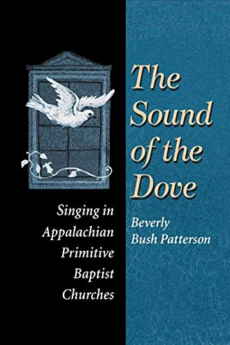 Books : The Sound of Dove: Singing in Appalachian Primitive Baptist Churches (Music in American Life)