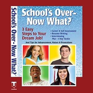 School's Over - Now What? Audiobook