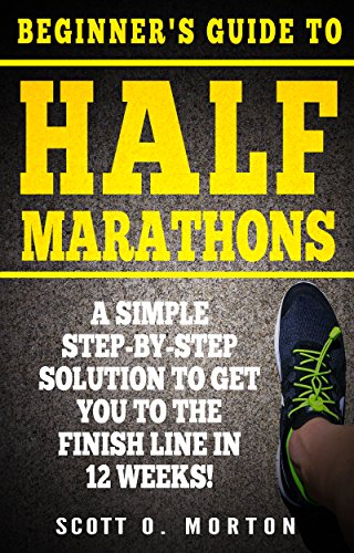 1017be0ec91e8 Beginner s Guide to Half Marathons  A Simple Step-By-Step Solution to Get