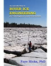 An Introduction to River Ice Engineering: for Civil Engineers and Geoscientists