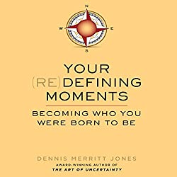 Your (Re)Defining Moments