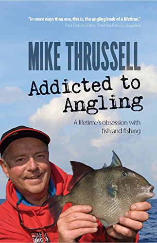 Addicted to Angling: A Lifetime's Obsession with Fish and Fishing 2015 (Fish Peridot)