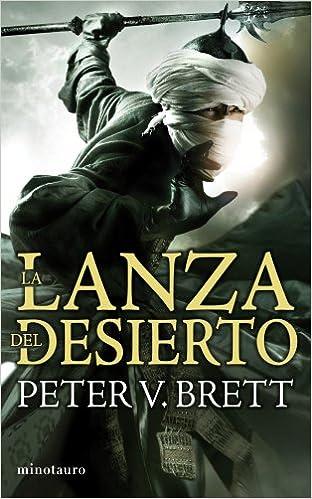 La Lanza del Desierto: La saga de los demonios. Libro II Fantasía: Amazon.es: Brett, Peter V., Sánchez, María Jesús: Libros