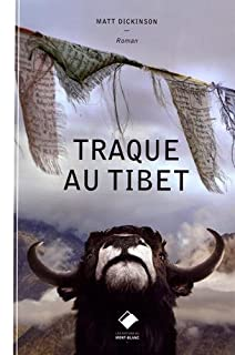 [Trilogie à l'Everest, 2] : Traque au Tibet, Dickinson, Matt