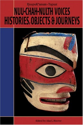 Nuu-chah-nulth Voices, History, Objects and Journeys
