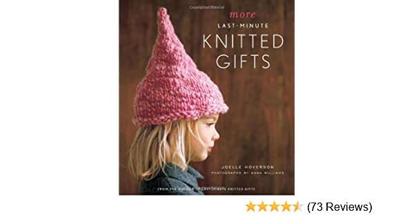 ae026bf0d40 More Last-Minute Knitted Gifts (Last Minute Gifts)  Joelle Hoverson ...