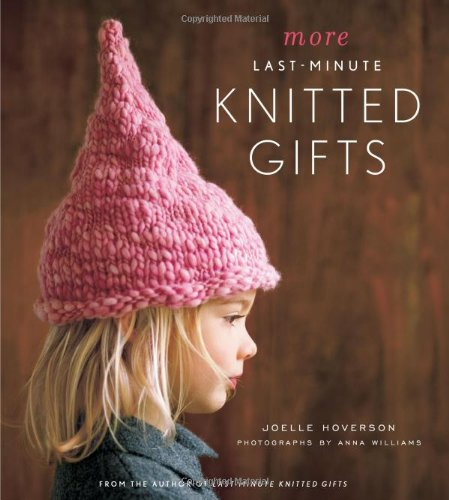 More Last-Minute Knitted Gifts (Last Minute - Minute Gifts Last Best