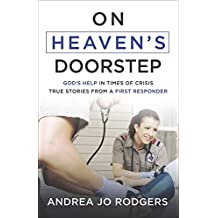 On Heaven's Doorstep: God's Help in Times of Crisis-True Stories from a First Responder