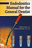 Endodontics Manual for the General Dentist