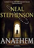 Anathem: Written by Neal Stephenson, 2008 Edition, (American First) Publisher: William Morrow [Hardcover]