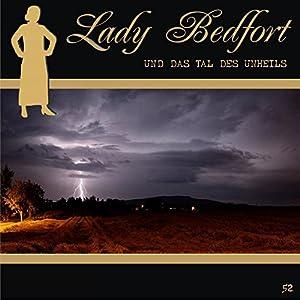 Das Tal des Unheils (Lady Bedfort 52) Hörspiel