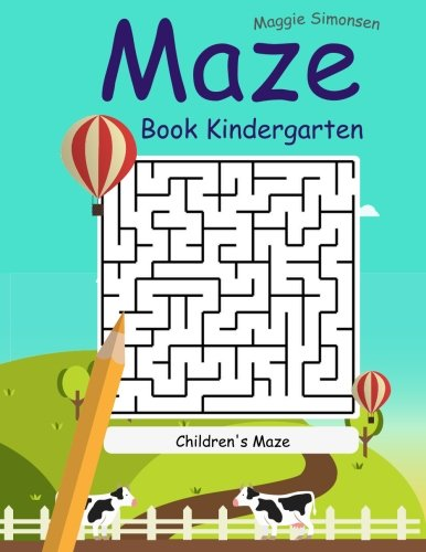 Maze Book Kindergarten: The Best Maze 2017 (Best Maze Book For Kids) (Volume 3)