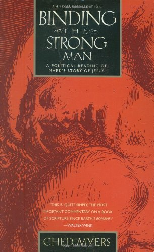 Binding the Strong Man: A Political Reading of Mark's Story of - Myer Men
